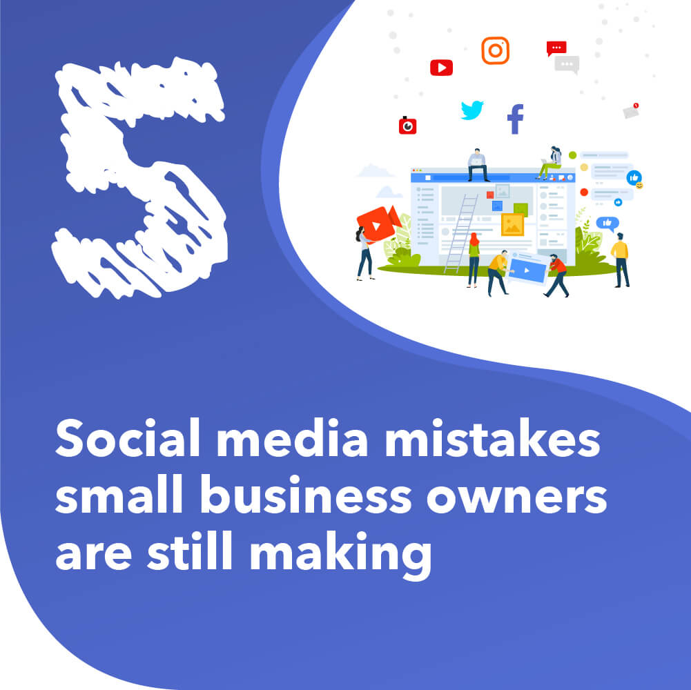 5 Social media mistakes small business owners are still making- Title