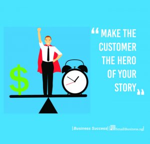 Make the customer the sole hero of your story